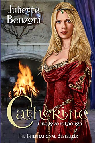 Catherine: One Love is Enough (Volume 1): Benzoni, Juliette
