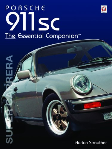 Porsche 911SC: The Essential Companion (The Essential: Streather, Adrian