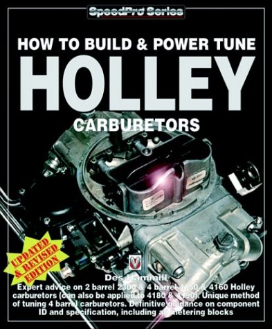 How To Build and Power Tune Holley Carburetors (SpeedPro Series): Hammill, Des