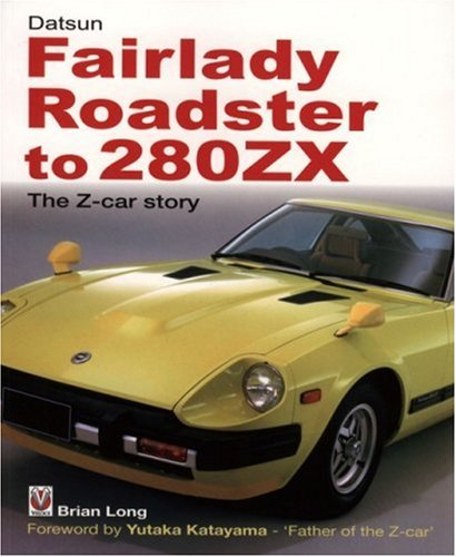 9781845840310: Datsun Fairlady Roadster to 280ZX: The Z-Car Story -Softbound