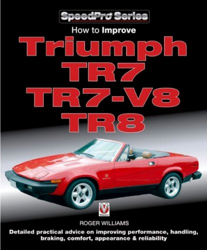 9781845840457: How to Improve Triumph TR7, TR7-V8, TR8: Detailed Practical Advice on Improving Performance, Handling, Braking, Comfort, Appearance & Reliability (SpeedPro Series)