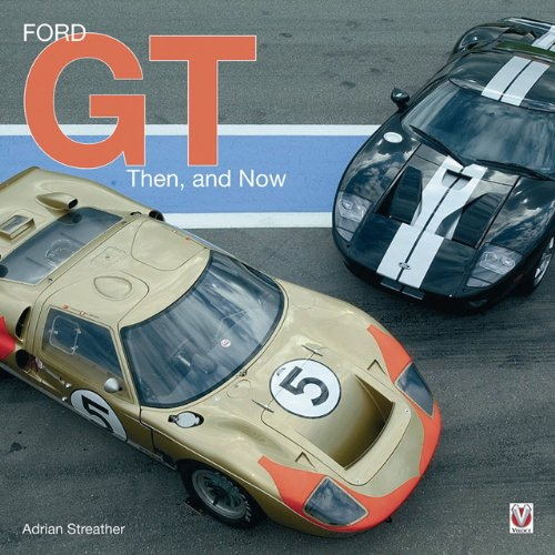 9781845840549: Ford GT: Then, and Now