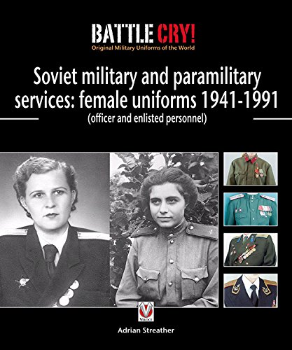 9781845840679: Soviet Military and Paramilitary Services: Female Uniforms 1941-1991: (officer and enlisted personnel) (Battle Cry! Original Military Uniforms)
