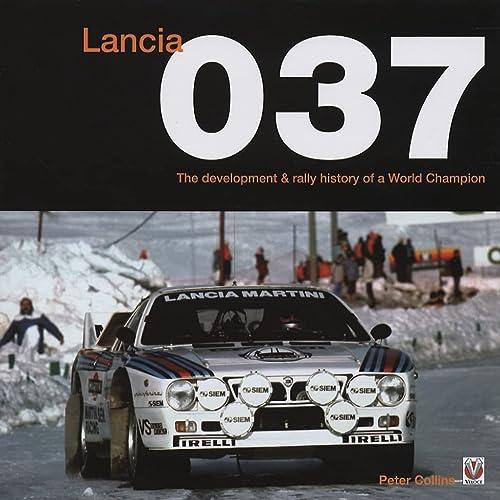 9781845840761: Lancia 037: The development & rally history of a World Champion