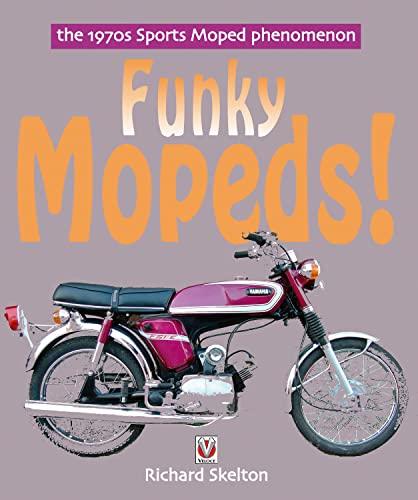 9781845840785: Funky Mopeds!: The 1970s Sports Moped phenomenon