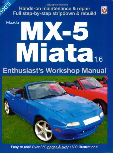 Mazda MX-5 Miata 1.6 (Enthusiast's Workshop Manual series) (1845840836) by Rod Grainger