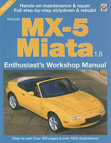 9781845840907: Mazda MX-5 Miata 1.8 1993 to 1999: Enthuasiast Workshop Manual (Enthusiast's Workshop Manual Series)