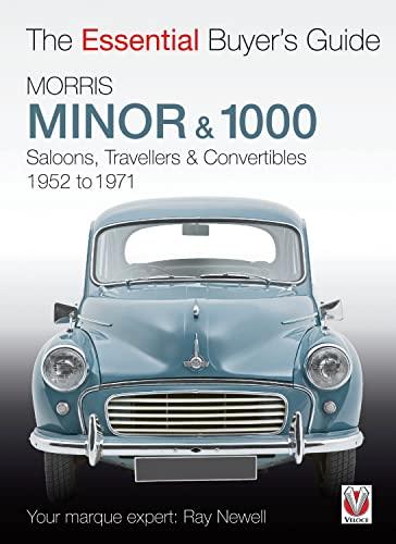 Morris Minor & 1000: Saloons, Travellers & Convertibles 1952 to 1971 (Essential Buyer'...