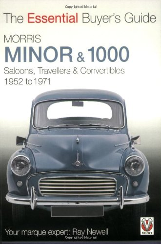 Morris Minor & 1000: The Essential Buyer's Guide: Ray Newell