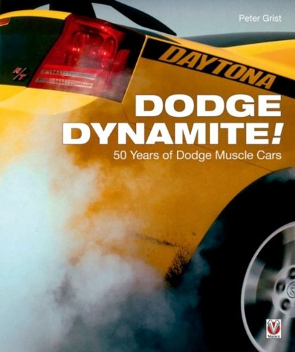 Dodge Dynamite!: 50 Years of Dodge Muscle Cars (1845841123) by Peter Grist