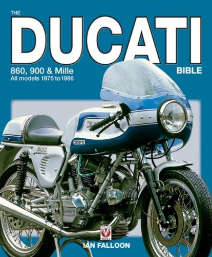 9781845841218: The Ducati Bible: 860, 900 & Mille All models 1975 to 1986