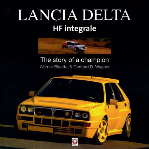 9781845841324: Lancia Delta HF Integrale: The story of a champion