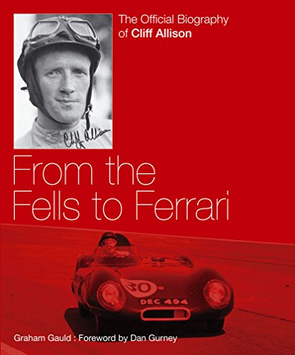 From the Fells to Ferrari: The Official Biography of Cliff Allison.