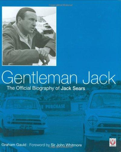 Gentleman Jack: The Official Biography of Jack Sears: Gauld, Graham