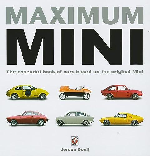 9781845841546: Maximum Mini: The Definitive Book of Cars Based on the Original Mini