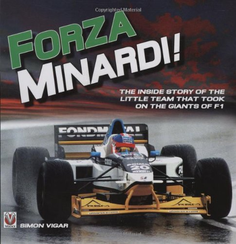 Forza Minardi: The Inside Story of the Little Team that took on the giants of F1.