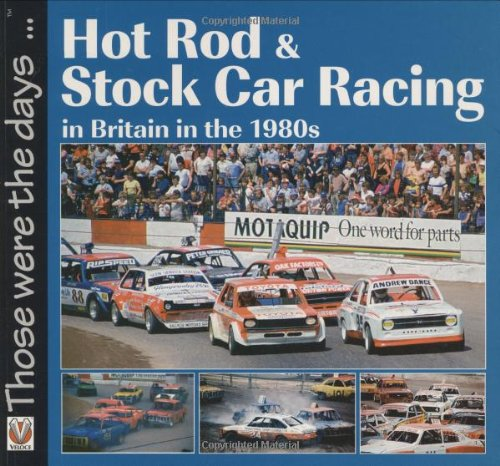 9781845841676: Hot Rod and Stock Car Racing: In Britain in the 1980s (Those were the days...)