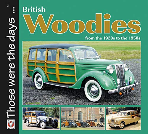 9781845841690: British Woodies: From the 1920's to the 1950's (Those were the days...)