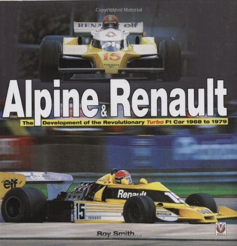 9781845841775: Alpine & Renault: The Development of the Revolutionary Turbo F1 Car: 1968 to 1979