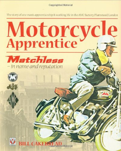 Motorcycle Apprentice: Matchless - in name & reputation: Bill W. A. Cakebread