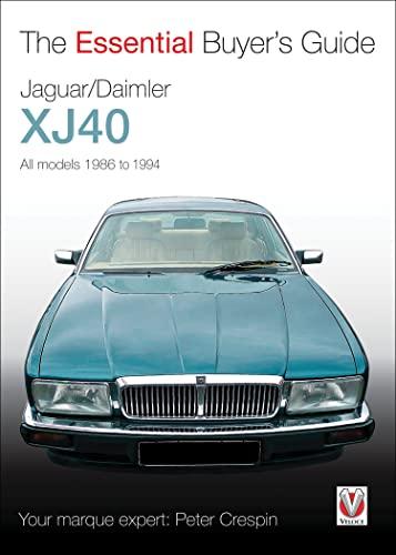 Jaguar/Daimler XJ40: The Essential Buyer's Guide: Crespin, Peter