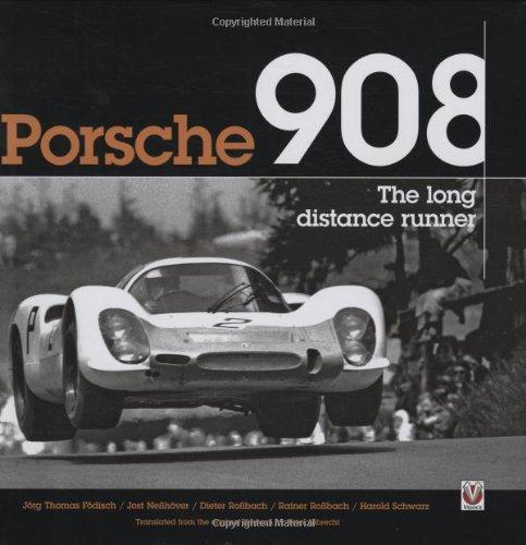 Porsche 908: The Long Distance Runner: Födisch, Jörg Thomas, Neßhöver, Jost, Roßbach, Dieter, ...