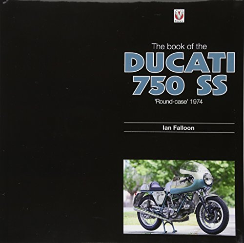 The Book of the Ducati 750 SS: 'Round Case' 1974.