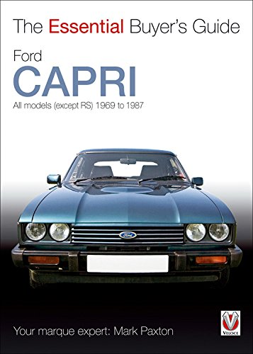 Ford Capri: All Models (Except RS) 1969 to 1987 (Essential Buyer's Guide Series): Paxton, Mark