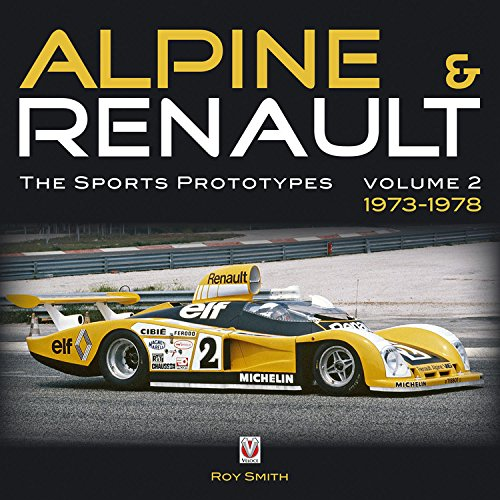 Alpine & Renault: The Sports Prototypes. Volume 2 1973-1978.