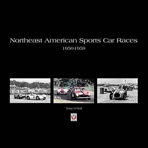 Northeast American Sports Car Races 1950-1959 (Hardback): Terry O Neil