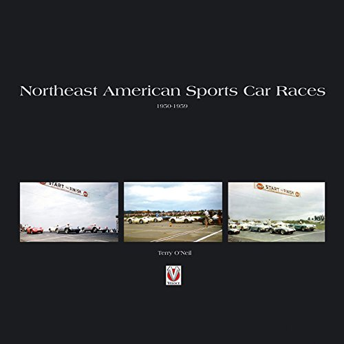 Northeast American Sports Car Races 1950-1959 (Hardcover): Terry O'Neil