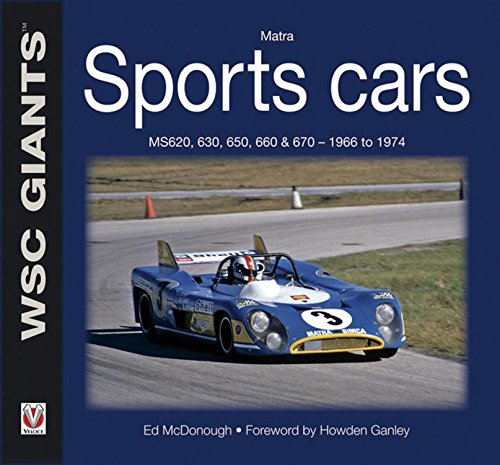 Matra Sports Cars: MS620, 630, 650, 660 and 670 - 1966 to 1974 (WSC Giants): Ed McDonough