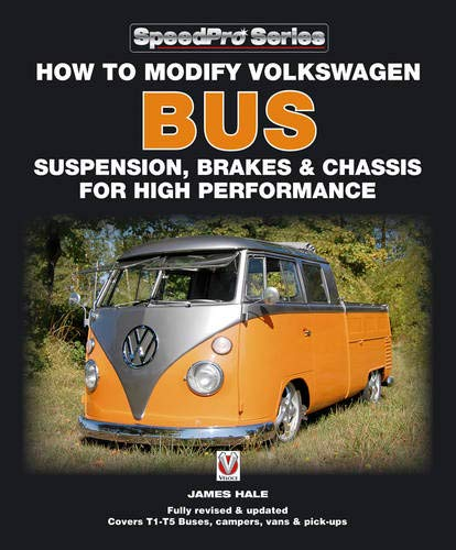 How to Modify Volkswagen Bus Suspension, Brakes & Chassis for High Performance: Updated & ...
