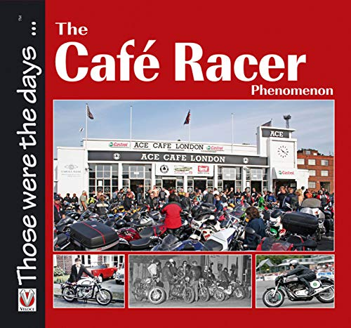 9781845842642: The Cafe Racer Phenomenon (Those were the days...)