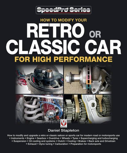How to Modify Your Retro or Classic Car for High Performance: Stapleton, Daniel N.J.