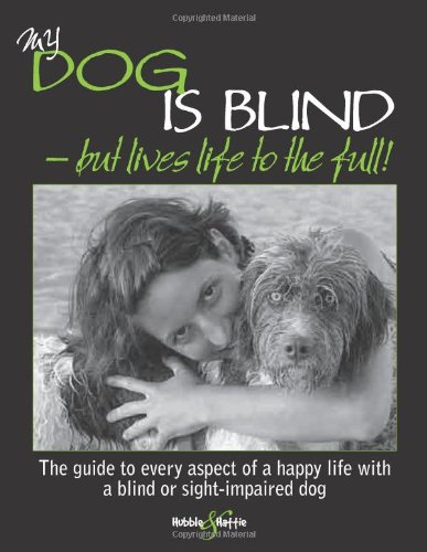 9781845842918: My Dog is Blind: But Lives Life to the Full!