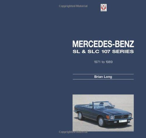 9781845842994: Mercedes-Benz SL & SLC 107 Series: 1971 to 1989