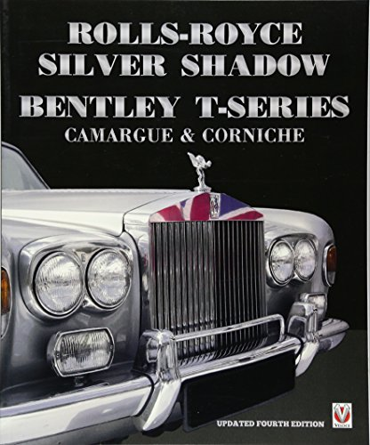 9781845843014: Rolls Royce Silver Shadow/Bentley T-Series, Camargue & Corniche
