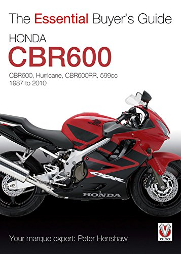 Honda CBR600 Hurricane: 1987-2010 (The Essential Buyer's Guide) (1845843096) by Henshaw, Peter