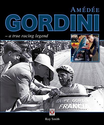 Amedee Gordini: A True Racing Legend (Hardback): Roy P. Smith