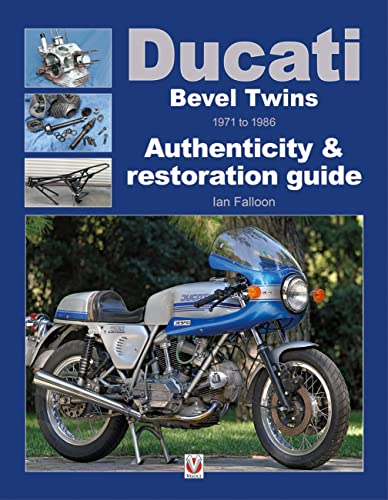 Ducati Bevel Twins 1971 to 1986: Authenticity & Restoration Guide (Enthusiast's ...