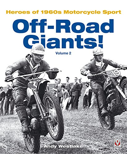 Off-Road Giants!: Heroes of 1960s Motorcycle Sport, Vol. 2: Westlake, Andy