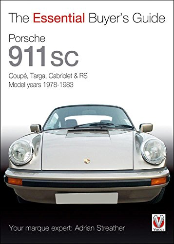 9781845843304: Porsche 911 SC: CoupT, Targa, Cabriolet & RS Model years 1978-1983 (The Essential Buyer's Guide)