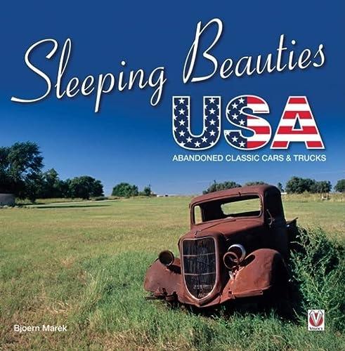 Sleeping Beauties USA: Abandoned Classic Cars &: Marek, Bjoern