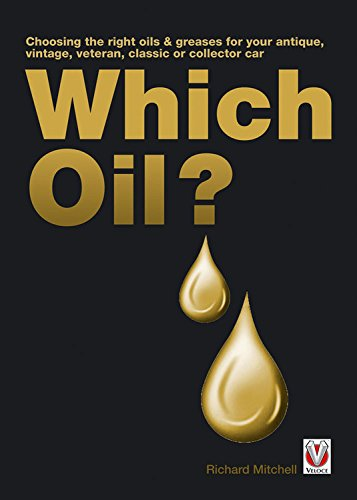 9781845843656: Which Oil?: Choosing the right oils & greases for your vintage, antique, classic or collector car