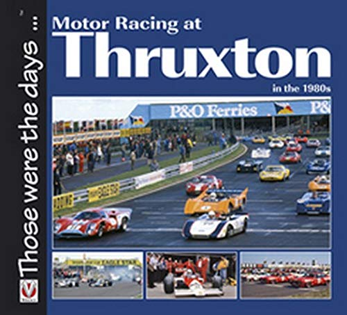 9781845843694: Motor Racing at Thruxton in the 1980s (Those were the days...)