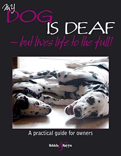 My Dog Is Deaf: But Lives Life to the Full: Willms, Jennifer