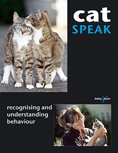 Cat Speak: Recognising and Understanding Behaviour: Rauth-Widmann, Brigitte