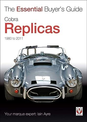 9781845843953: Cobra Replicas 1980-2011 (The Essential Buyer's Guide)