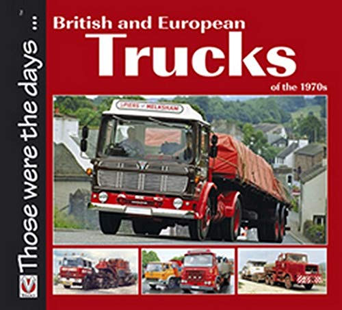 9781845844158: British and European Trucks of the 1970s (Those Were the Days...)